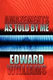 Amazements As Told by Me, Edward Williams, 160703316X