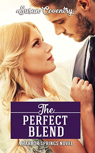 The Perfect Blend: A Harbor Springs Novel (Perfect Spring)