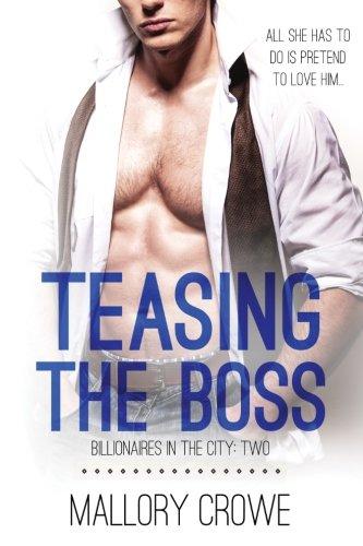 Read Online Teasing The Boss (Billionares In The City) (Volume 2) PDF