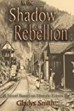 In the Shadow of Rebellion, Gladys Smith, 1605940704