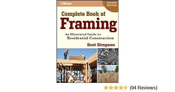 Complete Book of Framing: An Illustrated Guide for Residential ...