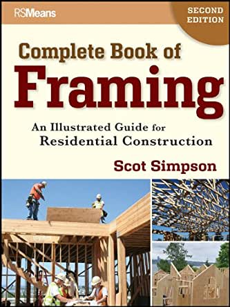 Complete Book Of Framing An Illustrated Guide For