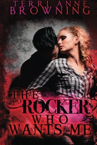 Maple Rocker (The Rocker Who Wants Me (The Rocker... Series) (Volume 7) by Terri Anne Browning)