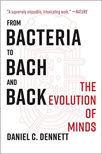 From Bacteria to Bach and Back: The Evolution of Minds - Kindle ...