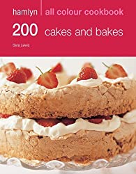 200 Cakes & Bakes: Hamlyn All Colour Cookbook: Over 200 Delicious Recipes and Ideas by Lewis, Sara (2008) Paperback