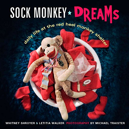 Sock Monkey Dreams: Daily Life at the Red Heel Monkey -