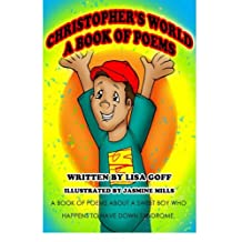Christopher's World: The World Through the Eyes of an Awesome Boy with Down Syndrome
