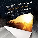 Night Driving: A Story of Faith in the Dark Audiobook by Addie Zierman Narrated by Jaimee Draper