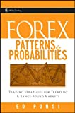 E.Ponsi's Forex Patterns & Probabilities(Forex Patterns & Probabilities: Trading Strategies for Trending & Range-Bound Markets (Wiley Trading) (Hardcover))(2007)