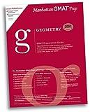Geometry GMAT Preparation Guide, 2nd Edition, Manhattan Gmat Prep, 0979017548