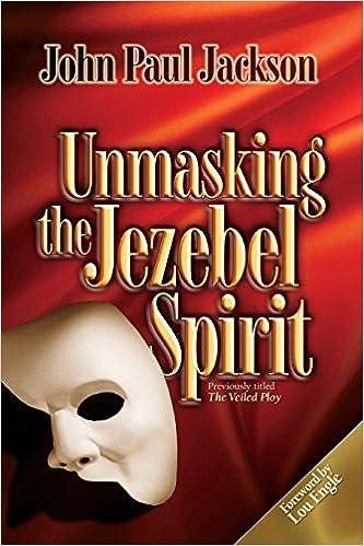 Amazon com: Unmasking the Jezebel Spirit (9781584830498
