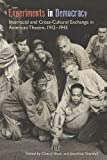 img - for Experiments in Democracy: Interracial and Cross-Cultural Exchange in American Theatre, 1912-1945 (Theater in the Americas) book / textbook / text book