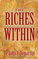 The Riches Within: Your Seven Secret Treasures by John F. Demartini (2008-03-01)