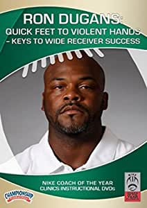 Ron Dugans: Quick Feet to Violent Hands -- Keys to Wide ...