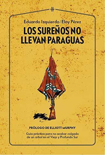 Los Sureños no llevan Paraguas – Guía práctica para no acabar linchao en Dixie - Página 3 51fX9LT2uFL
