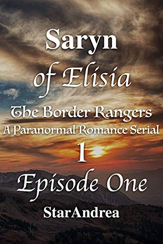 Saryn of Elisia: A Paranormal Romance Serial (The Border Rangers Book 1)