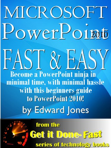 Microsoft PowerPoint 2010: Fast and Easy (Get It Done FAST) Pdf