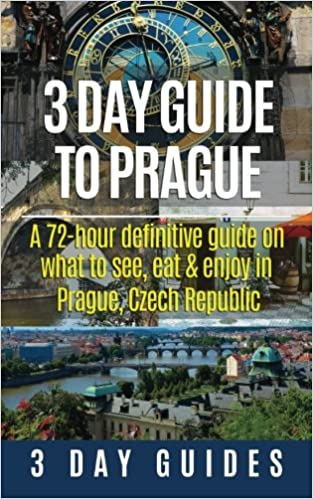 ??UPDATED?? 3 Day Guide To Prague: A 72-hour Definitive Guide On What To See, Eat And Enjoy In Prague, Czech Republic (3 Day Travel Guides) (Volume 16). nuestros cuenta remove Terminos VIAJAS features 51fXAnk04HL._SX311_BO1,204,203,200_