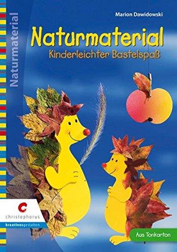 Naturmaterial: Kinderleichter Bastelspass. Mit Vorlagen (Creativ Compact)