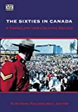 The Sixties in Canada, M. Athena Palaeologu, 1551643316