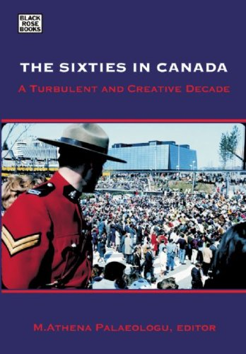 Read Online Sixties in Canada: A Turbulent and Creative Decade ebook