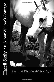 MoonWillow's Courage: Book One of the MoonWillow Saga: Volume 1