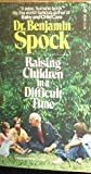 Raising Children in a Difficult Time, Dr. benjamin spock, 0671805800