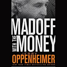 Madoff with the Money  Audiobook by Jerry Oppenheimer Narrated by Oliver Wyman