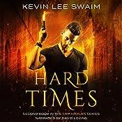 Hard Times: A Sam Harlan Novel, Book 2 | Kevin Lee Swaim