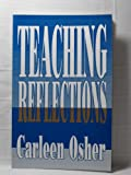 Teaching Reflections, Carleen Osher, 093583480X