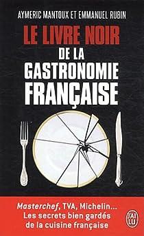 Le Livre noir de la gastronomie française par Mantoux
