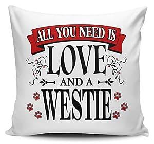 TODO lo que necesitas es amor y un Westie–Cojín, diseño con mensaje Reserved Cover w/Insert