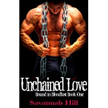 Unchained Love (Bound in Bloodlust Book 1)