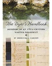 The Dyer's Handbook: Memoirs of an 18th-Century Master Colourist