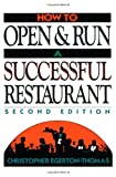 How to Open and Run a Successful Restaurant, Christopher Egerton-Thomas, 0471042366