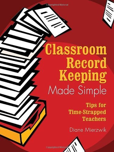 Classroom Record Keeping Made Simple: Tips for Time-Strapped Teachers by Nancy Diane Mierzwik (2005-06-15)