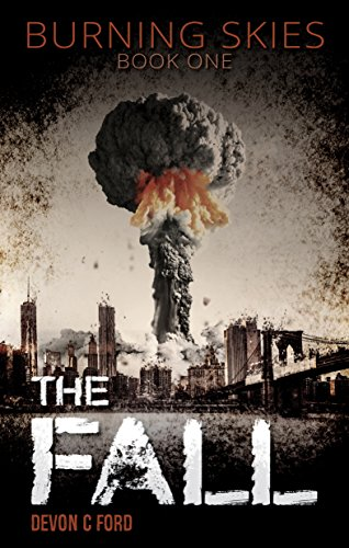 The Fall (Burning Skies Book 1) by [Ford, Devon C.]