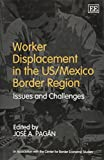 Worker Displacement in the US/Mexico Border Region 9781843767657
