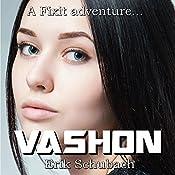 Vashon: Fixit Adventures, Book 3 | Erik Schubach