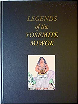 Legends of the Yosemite Miwok by Frank La Pena (1981-08-02)