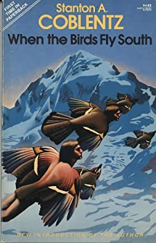 When the Birds Fly South by Stanton A. Coblentz