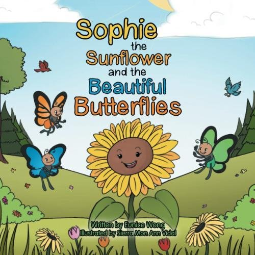 Sophie the Sunflower and the Beautiful Butterflies