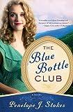 Blue Bottle Club, Penelope J. Stokes, 1401685315