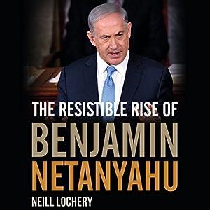 The Resistible Rise of Benjamin Netanyahu Audiobook