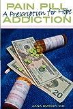 Pain Pill Addiction, Jana Burson, 1608446980