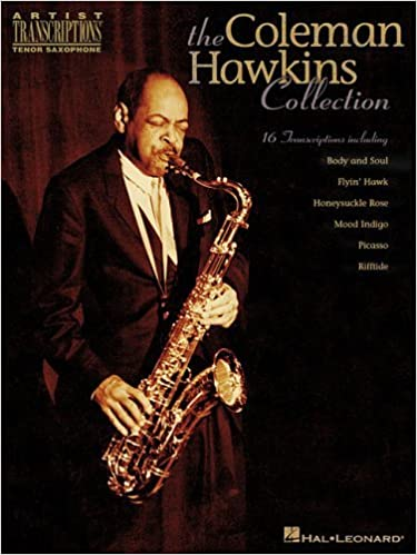 The Coleman Hawkins Collection: Artist Transcriptions - Tenor Sax by Coleman Hawkins (2003-12-01)