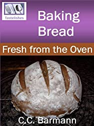 Baking Bread: Fresh from the Oven