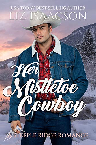 Her Mistletoe Cowboy: A Buttars Brothers Novel (A Steeple Ridge Romance Book 4) by [Isaacson, Liz]