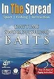 Daytime Swordfish Bait Rigging - In the Spread Fishing Videos