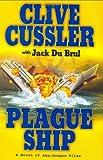 Plague Ship, Clive Cussler and Jack Du Brul, 0399154973